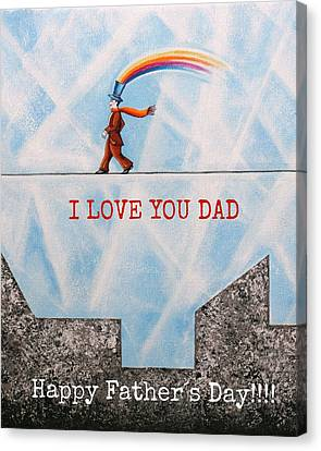 I Love You Dad Canvas Print by Graciela Bello