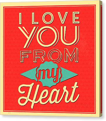 I Love You From My Heart Canvas Print by Naxart Studio