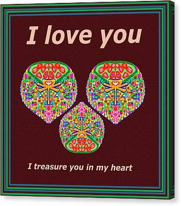 I Love You I Treasure You In My Heart  Canvas Print