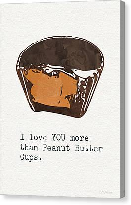 I Love You More Than Peanut Butter Cups 2- Art By Linda Woods Canvas Print by Linda Woods