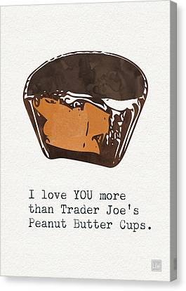 Peanut Canvas Print - I Love You More Than Peanut Butter Cups by Linda Woods