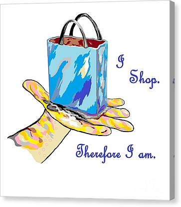 I Shop Therefore I Am Canvas Print by Eloise Schneider