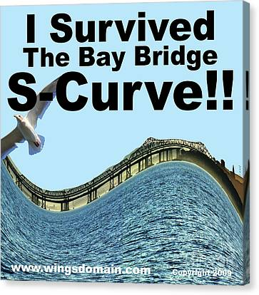 I Survived The Bay Bridge S.curve Canvas Print by Wingsdomain Art and Photography