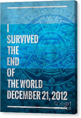 Canvas Print featuring the digital art I Survived The End Of The World by Phil Perkins