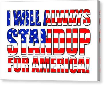 I Will Always Standup For America  2 Canvas Print