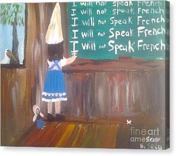 I Will Not Speak French In School Canvas Print by Seaux-N-Seau Soileau