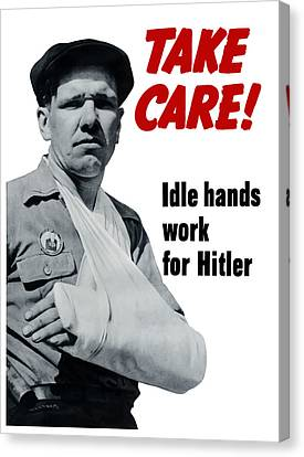 Idle Hands Work For Hitler Canvas Print by War Is Hell Store