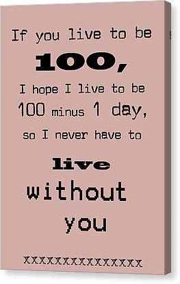 If You Live To Be 100 Canvas Print by Georgia Fowler