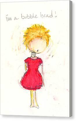 Im A Bobble Head Canvas Print