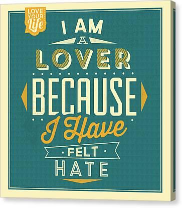 I'm A Lover Canvas Print by Naxart Studio