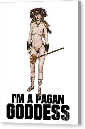 I'm A Pagan Goddess Canvas Print by Esoterica Art Agency