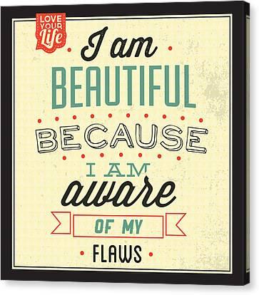 I'm Beautiful Canvas Print by Naxart Studio