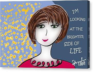 Lead The Life Canvas Print - I'm Looking At The Brighter Side Of Life by Sharon Augustin
