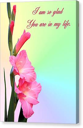 I'm So Glad You Are In My Life Canvas Print