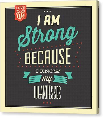 I'm Strong Canvas Print by Naxart Studio