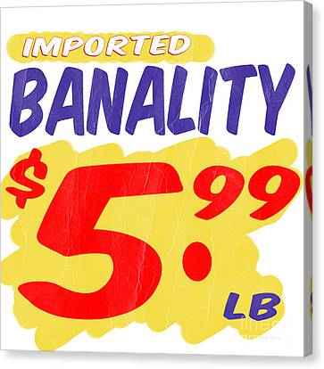 Imported Banality Supermarket Sale Sign Canvas Print