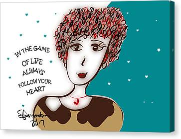 In The Game Of Life Always Follow Your Heart Canvas Print by Sharon Augustin