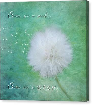 Inspirational Art - Some See A Wish Canvas Print by Jordan Blackstone