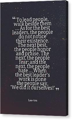 Inspirational Quotes - Motivational , Leadership - 23  Lao-tsu Canvas Print