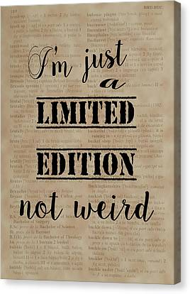 Canvas Print featuring the painting Inspiring Quotes Not Weird Just A Limited Edition by Georgeta Blanaru