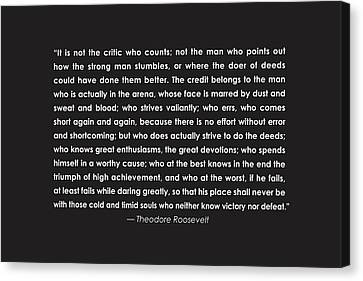 It Is Not The Critic Who Counts Canvas Print