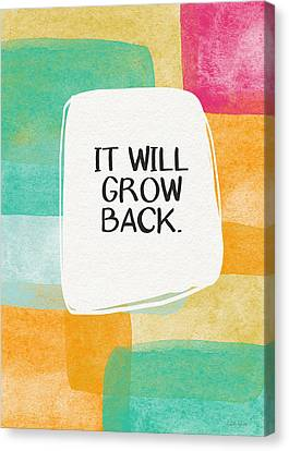 It Will Grow Back- Art By Linda Woods Canvas Print by Linda Woods