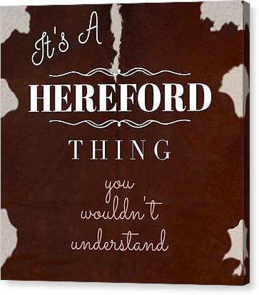 It's A Hereford Thing You Wouldn't Understand Canvas Print
