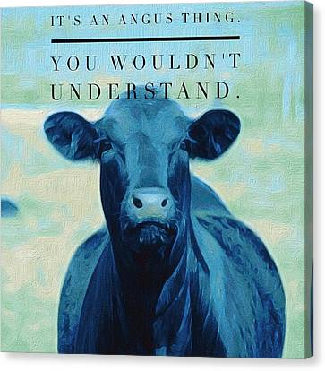 It's An Angus Thing Canvas Print by Michele Carter