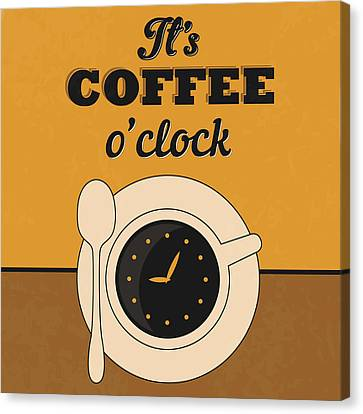 It's Coffee O'clock Canvas Print by Naxart Studio