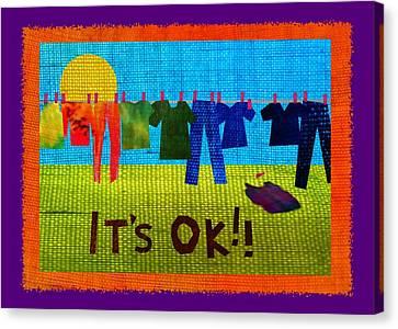 Ok Transparent Canvas Print by Wendy Rickwalt
