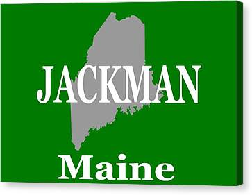 Canvas Print featuring the photograph Jackman Maine State City And Town Pride  by Keith Webber Jr