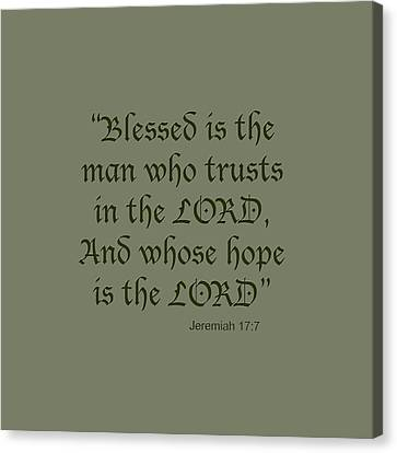 Jeremiah 17 7 Blessed Is The Man Canvas Print by M K  Miller