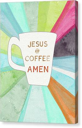 Jesus And Coffee Amen- Art By Linda Woods Canvas Print by Linda Woods