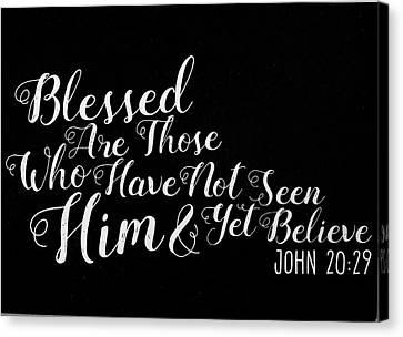 John 20 29 Scripture Verses Bible Art Canvas Print by Reid Callaway
