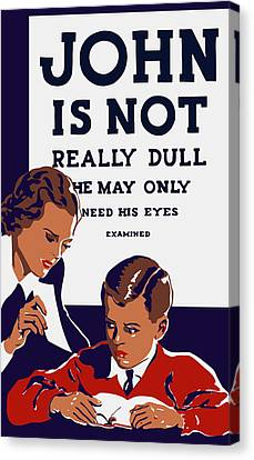 John Is Not Really Dull - Wpa Canvas Print by War Is Hell Store