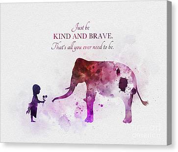 Just Be Kind And Brave Canvas Print