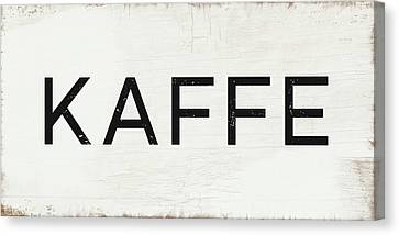 Canvas Print featuring the mixed media Kaffe Sign- Art By Linda Woods by Linda Woods