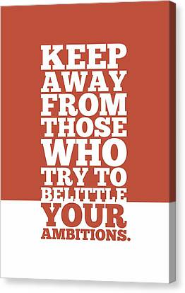 Keep Away From Those Who Try To Belittle Your Ambitions Gym Motivational Quotes Poster Canvas Print by Lab No 4