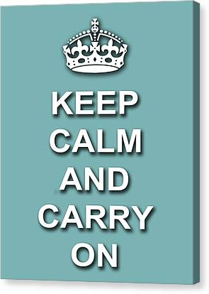 Keep Calm And Carry On Poster Print Teal Background Canvas Print by Keith Webber Jr