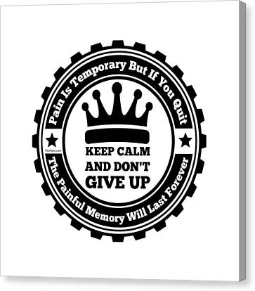Keep Calm And Do Not Quit Canvas Print