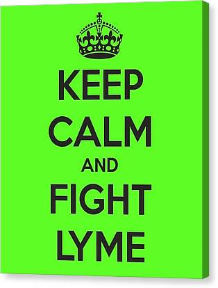 Keep Calm And Fight Lyme Canvas Print by Laura Michelle Corbin