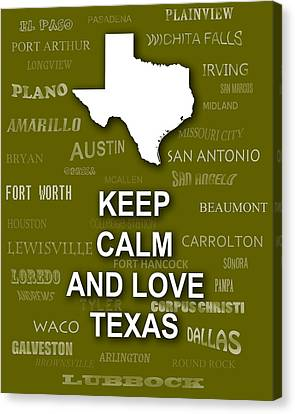Keep Calm And Love Texas State Map City Typography Canvas Print by Keith Webber Jr