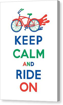 Keep Calm And Ride On Cruiser Canvas Print by Andi Bird