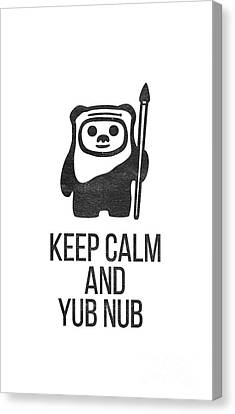 Keep Calm And Yub Nub Canvas Print by Edward Fielding