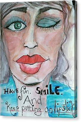 Keep Putting On Lipstick Canvas Print