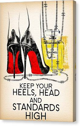 Haute Canvas Print - Keep Your Heels Head And Standards High by Diana Van