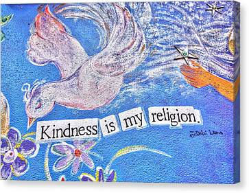 Kindness Is My Religion Canvas Print by Lanita Williams
