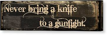 Knife To A Gunfight Mancave Canvas Print by Mindy Sommers
