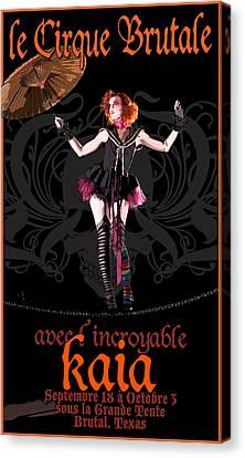 Le Cirque Brutale Kaia Canvas Print by H James Hoff