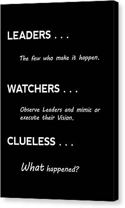 Leaders, Watchers, And Clueless . . . Canvas Print
